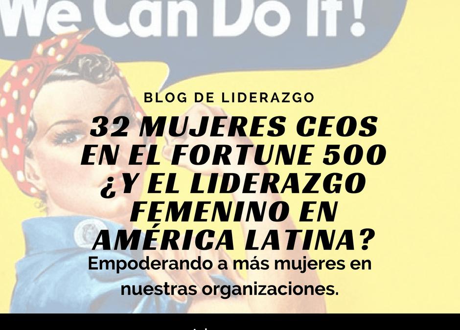 32 mujeres CEOs en Fortune 500 ¿y el liderazgo femenino en América Latina?