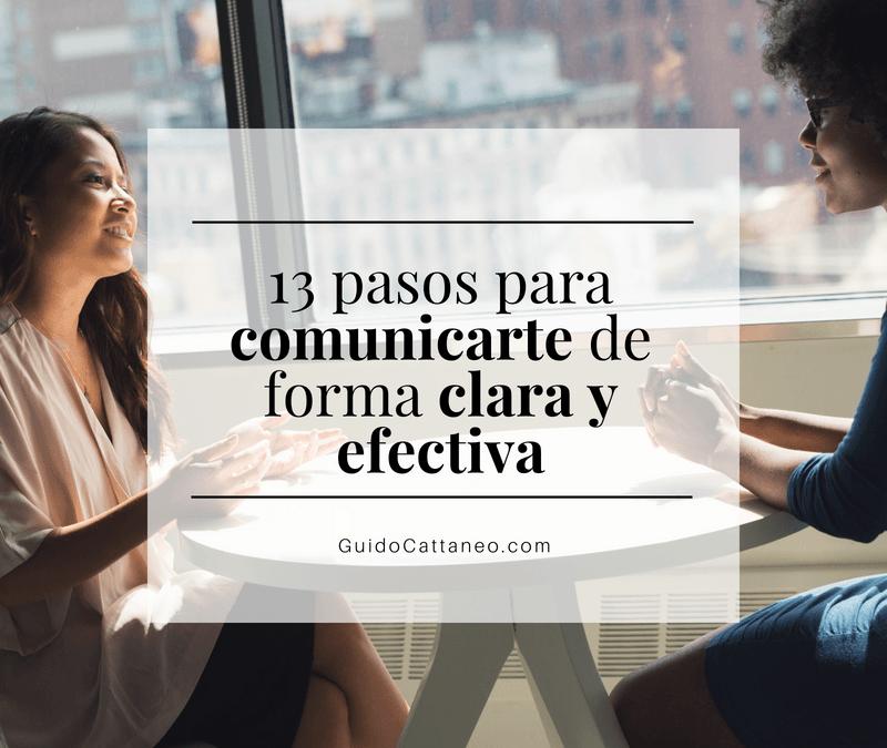 13 pasos para comunicarte de forma clara y efectiva