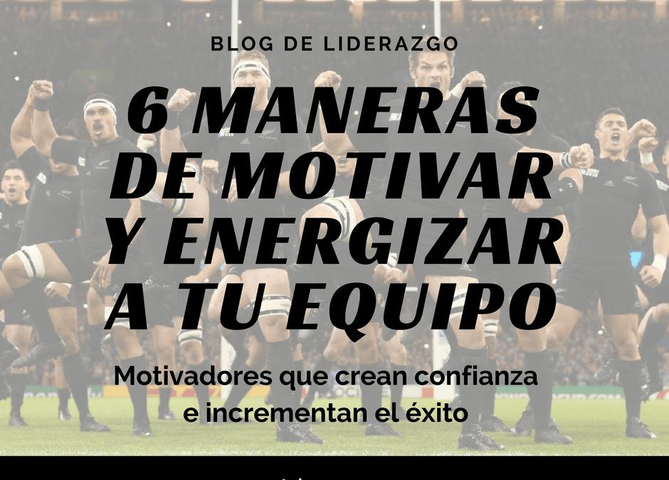 6 maneras de motivar y animar a tu equipo